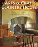 The Arts and Crafts Country House, Clive Aslet, 1845136802