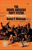 The Second American Party System : Party Formation in the Jacksonian Era, McCormick, Richard P., 0393006808