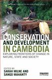 Conservation and Development in Cambodia : Exploring Frontiers of Change in Nature, State and Society, , 0415706807