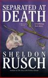 Separated at Death, Sheldon Rusch, 0425226808