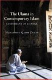 The Ulama in Contemporary Islam : Custodians of Change, Zaman, Muhammad Qasim, 0691096805