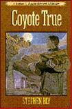 Coyote True, Stephen A. Bly, 0891076808