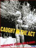 Caught in the Act, Dona Ann McAdams, 0893816809