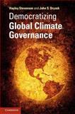 Democratizing Global Climate Governance, Dryzek, John S. and Stevenson, Hayley, 1107026806