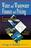 Water and Wastewater Finance and Pricing : A Comprehensive Guide, Raftelis, George A., 1566706807