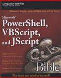 Microsoft PowerShell, VBScript and JScript, William R. Stanek and James O'Neill, 0470386800