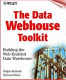 The Data Webhouse Toolkit : Building the Web-Enabled Data Warehouse, Kimball, Ralph and Merz, Richard, 0471376809