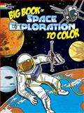 Big Book of Space Exploration to Color, Bruce LaFontaine, 0486466809