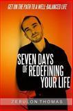 Seven Days of Redefining Your Life, Zebulon Thomas, 1484836804
