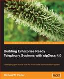 Building Enterprise Ready Telephony Systems with SipXecs 4. 0, Picher, Michael W., 1847196802