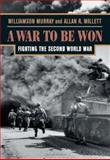 A War to Be Won, Williamson Murray and Allan R. Millett, 0674006801