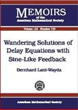 Wandering Solutions of Delay Equations with Sine-Like Feedback, Bernhard Lani-Wayda, 0821826808