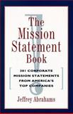 The Mission Statement Book, Jeffrey Abrahams and Abrahams, 0898156807