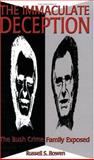 The Immaculate Deception : The Bush Crime Family Exposed, Bowen, Russell S., 0922356807