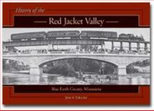 History of the Red Jacket Valley, Julie A. Schrader, 0971316805