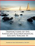 Transactions of the American Electrochemical Society, Society American Electr, 1148456805