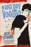 A Bad Day for Voodoo, Jeff Strand, 1402266804