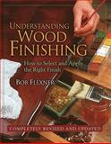 Understanding Wood Finishing : How to Select and Apply the Right Finish, Flexner, Bob, 0762106808