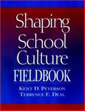 The Shaping School Culture Fieldbook, Deal, Terrence E. and Peterson, Kent D., 0787956805