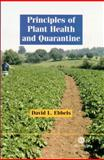 Principles of Plant Health and Quarantine, Ebbels, David L., 0851996809