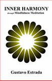 Inner Harmony : Trough Mindfulness Meditation, Estrada, Gustavo, 098915680X