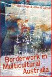 Borderwork in Multicultural Australia, Hodge, Bob and O'Carroll, John, 1741146801