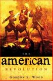 The American Revolution : A History, Wood, Gordon S., 1842126806