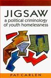 Jigsaw : A Political Criminology of Youth Homelessness, Carlen, Pat, 0335196802
