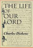 The Life of Our Lord, Charles Dickens, 0664256805