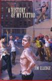 A History of My Tattoo, Jim Elledge, 0932616801