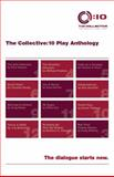 The Collective : 12 Original Short Plays:10 Play Anthology, Vol. 1, Grant, Robert Z., 0991196805