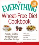 The Everything Wheat-Free Diet Cookbook, Lauren Kelly, 1440556806