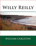 Willy Reilly, William William Carleton, 149548680X