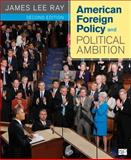 American Foreign Policy and Political Ambition, James Lee Ray, 1608716805