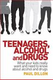 Teenagers, Alcohol and Drugs, Paul Dillon, 1741756804