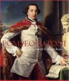 Pompeo Batoni : Prince of Painters in Eighteenth-Century Rome, Bowron, Edgar Peters and Kerber, Peter Bjorn, 0300126808