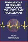 Fundamentals of Research Methodology for Health-Care Professionals, Brink, Hilla and Walt, Christa van der, 0702166804