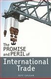 The Promise and Peril of International Trade, Colgan, Jeff, 1551116804