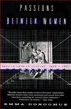 Passions Between Women : British Lesbian Culture, 1668-1801, Donoghue, Emma, 0060926805