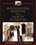 Multicultural Medicine and Health Disparities, Satcher, David and Pamies, Rubens J., 0071436804