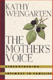 Mother's Voice, Kathy Weingarten, 0151626804