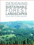 Designing Sustainable Forest Landscapes, Apostol, Dean and Bell, Simon, 0419256806