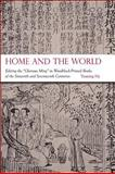 Home and the World : Editing the Glorious Ming in Woodblock-Printed Books of the Sixteenth and Seventeenth Centuries, He, Yuming, 0674066804