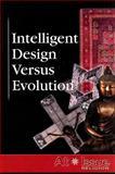 Intelligent Design Versus Evolution, Louise Gerdes, 0737736801