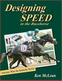 Designing Speed in the Racehorse, Ken McLean, 0929346807