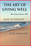 The Art of Living Well, Schneebaum, 0991176804