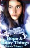 Hope and Shiny Things, Celesta Thiessen, 1468046802