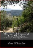 History of Corporal Fess Whitaker, Fess Whitaker, 1492186805