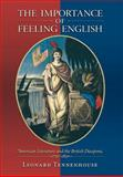 The Importance of Feeling English : American Literature and the British Diaspora, 1750-1850, Tennenhouse, Leonard, 0691096813