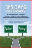 365 Days of Recovery, Rozelle F. White, 098161681X